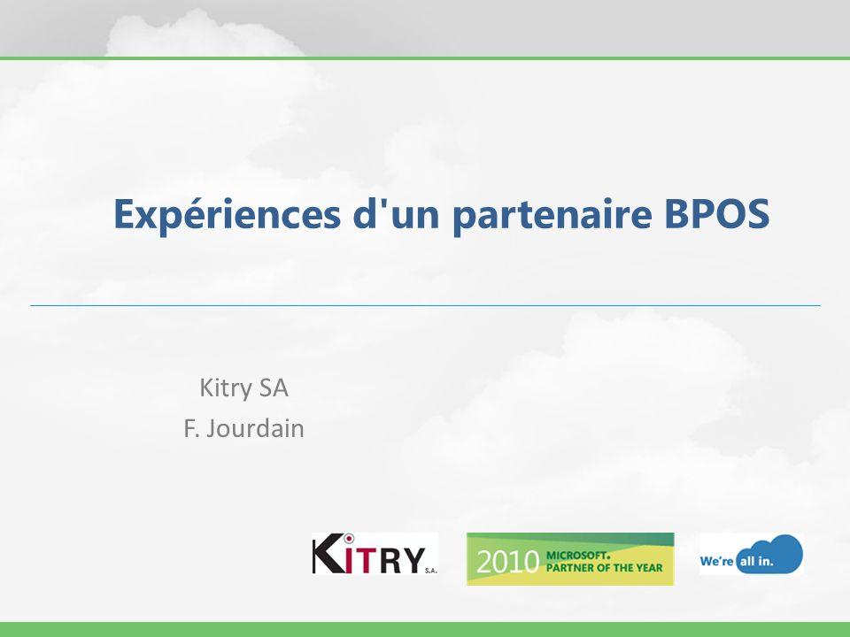 Expériences d'un partenaire BPOS Kitry SA F. Jourdain