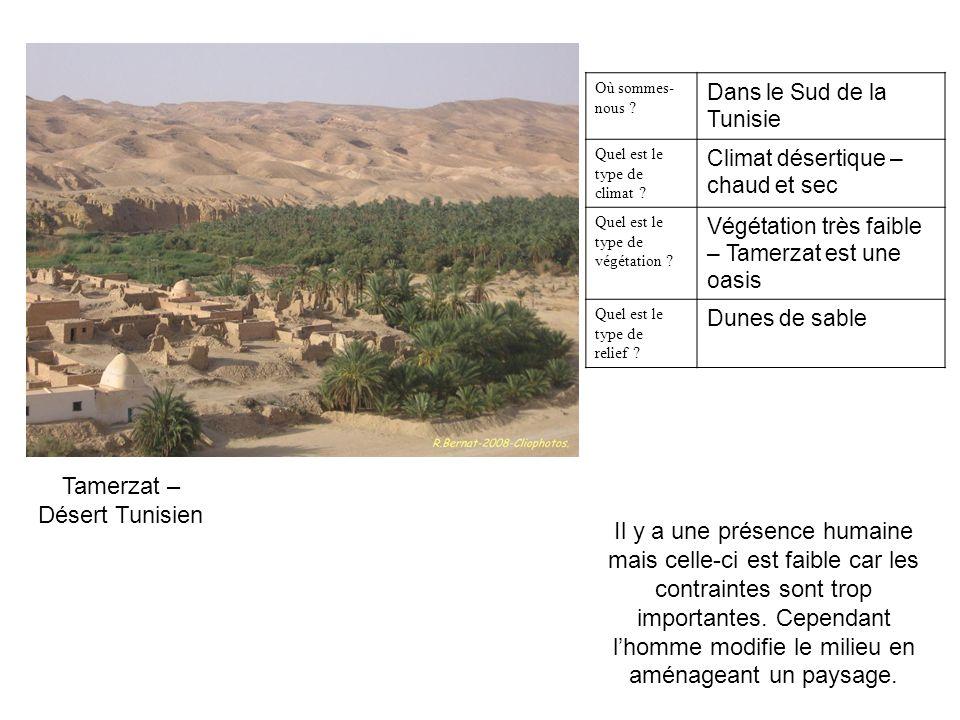 Tamerzat – Désert Tunisien Où sommes- nous ? Dans le Sud de la Tunisie Quel est le type de climat ? Climat désertique – chaud et sec Quel est le type