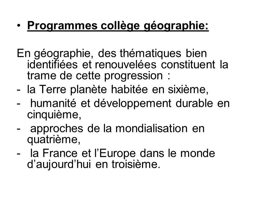 Programmes collège géographie: En géographie, des thématiques bien identifiées et renouvelées constituent la trame de cette progression : -la Terre pl