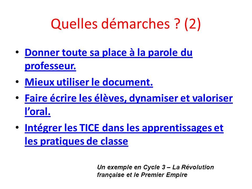 Quelles démarches ? (2) Donner toute sa place à la parole du professeur. Donner toute sa place à la parole du professeur. Mieux utiliser le document.