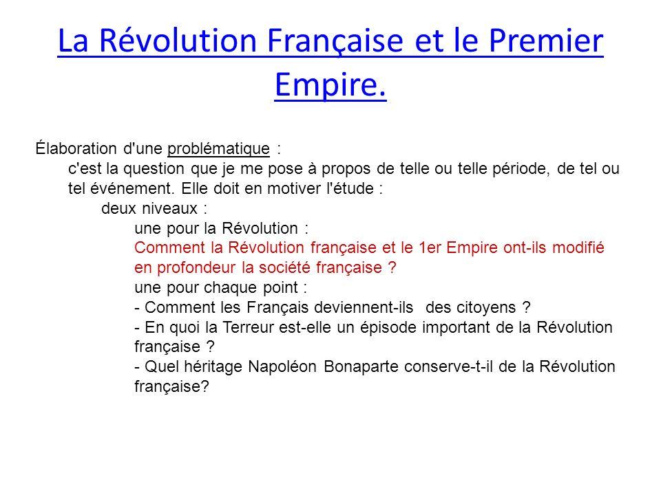 La Révolution Française et le Premier Empire. Élaboration d'une problématique : c'est la question que je me pose à propos de telle ou telle période, d