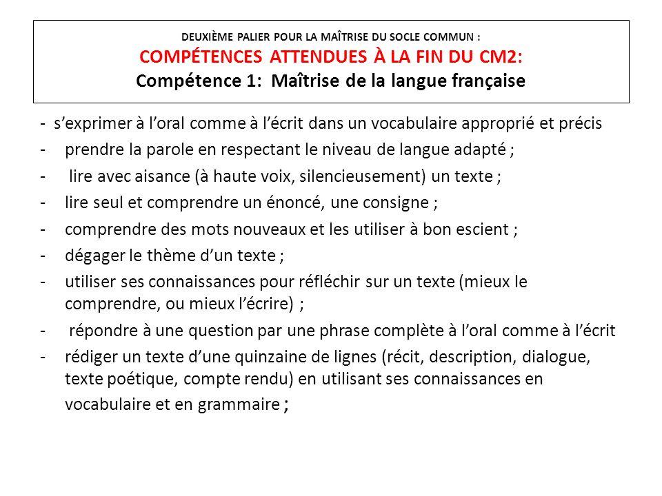 DEUXIÈME PALIER POUR LA MAÎTRISE DU SOCLE COMMUN : COMPÉTENCES ATTENDUES À LA FIN DU CM2: Compétence 1: Maîtrise de la langue française - sexprimer à
