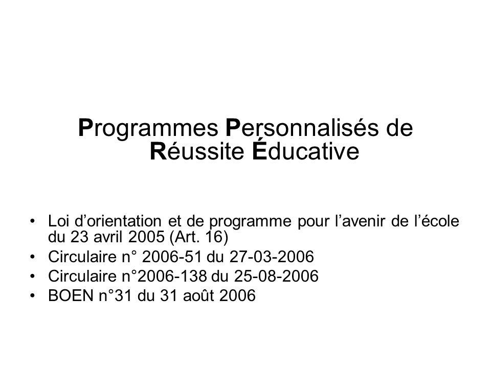 Programmes Personnalisés de Réussite Éducative Loi dorientation et de programme pour lavenir de lécole du 23 avril 2005 (Art. 16) Circulaire n° 2006-5