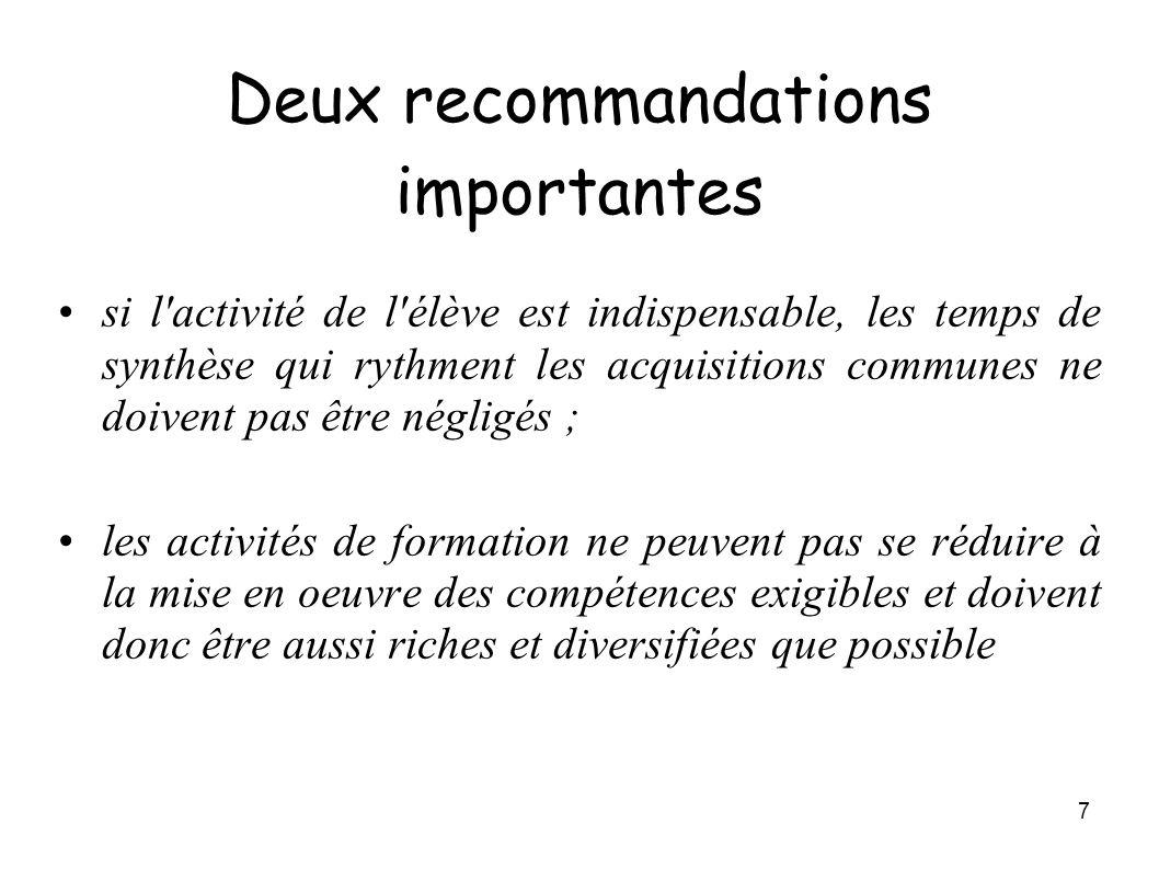 7 Deux recommandations importantes si l'activité de l'élève est indispensable, les temps de synthèse qui rythment les acquisitions communes ne doivent