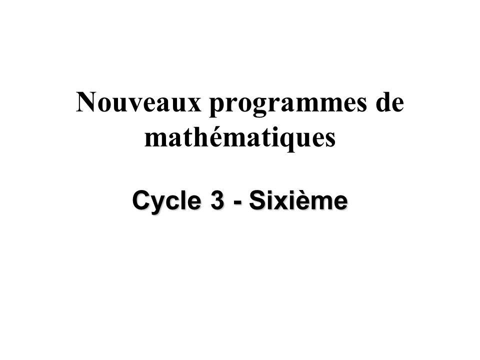 Nouveaux programmes de mathématiques Cycle 3 - Sixième