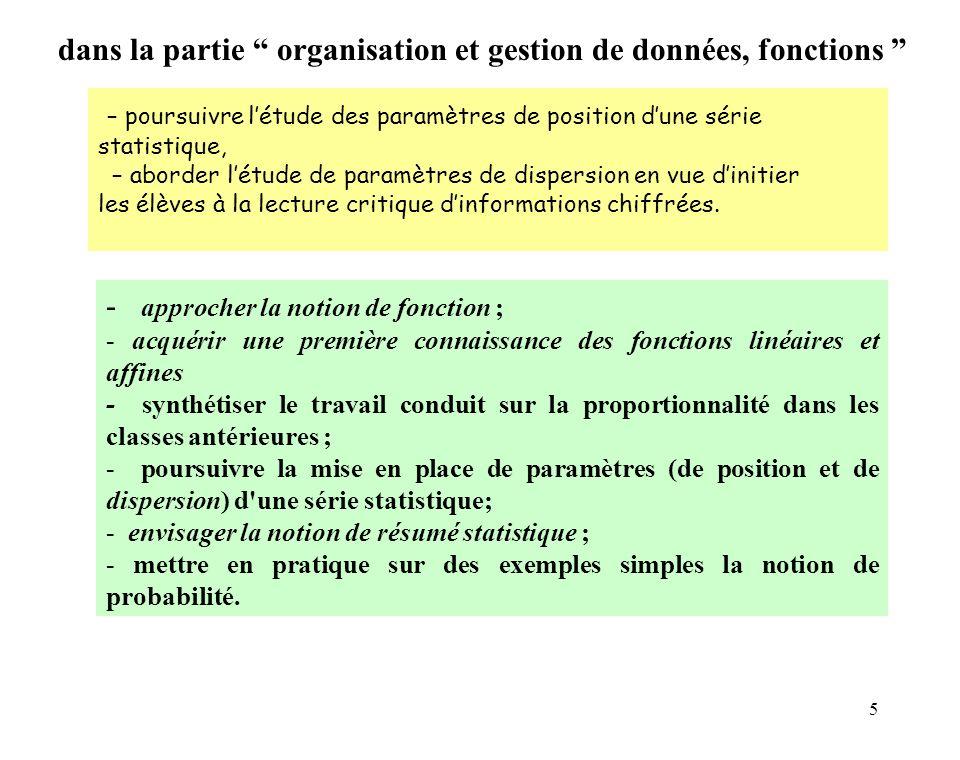5 – poursuivre létude des paramètres de position dune série statistique, – aborder létude de paramètres de dispersion en vue dinitier les élèves à la lecture critique dinformations chiffrées.