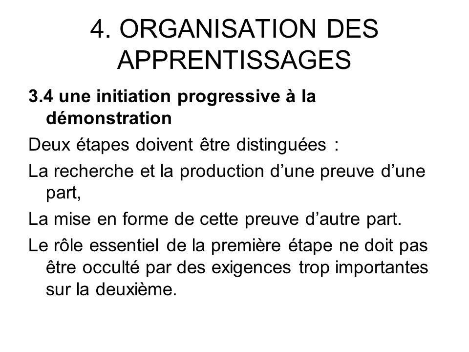 4. ORGANISATION DES APPRENTISSAGES 3.4 une initiation progressive à la démonstration Deux étapes doivent être distinguées : La recherche et la product