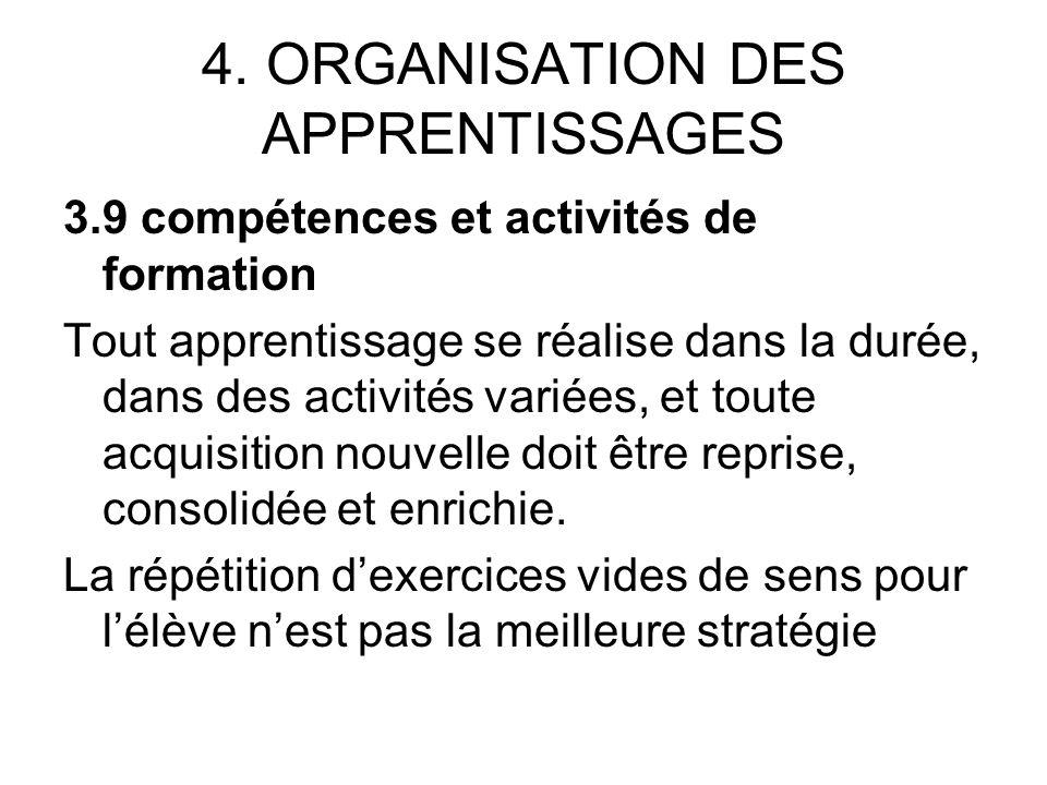 4. ORGANISATION DES APPRENTISSAGES 3.9 compétences et activités de formation Tout apprentissage se réalise dans la durée, dans des activités variées,