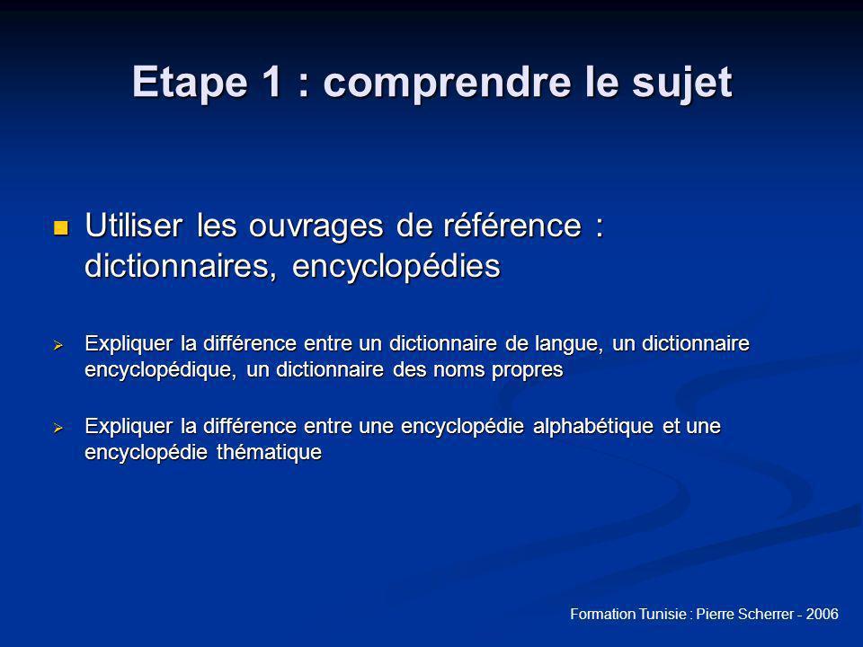 Formation Tunisie : Pierre Scherrer - 2006 Etape 1 : questionner le sujet SUJET QUI .