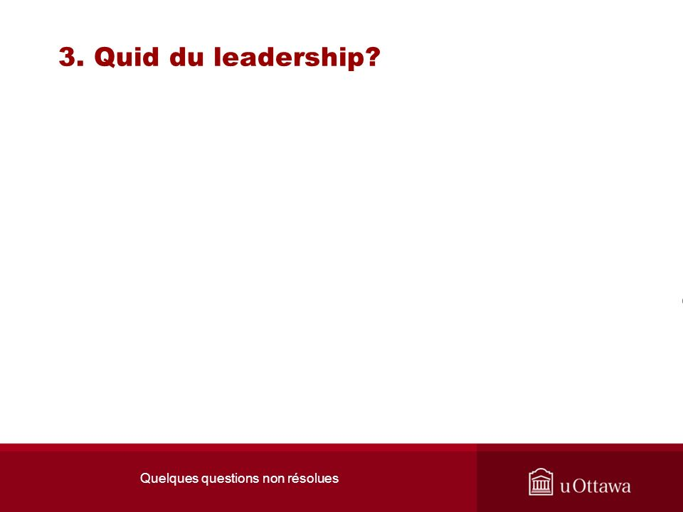 Quelques questions non résolues 3. Quid du leadership