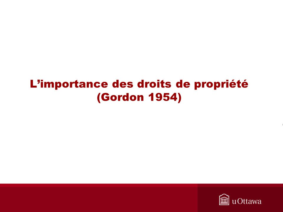 Droits de propriété (Gordon 1954) Une pêcherie: Aspect physique