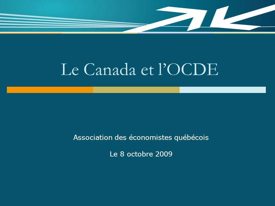 Le Canada et lOCDE Association des économistes québécois Le 8 octobre 2009