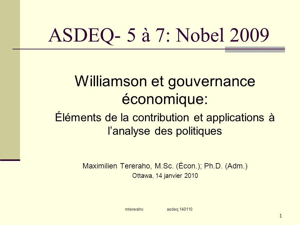 mtereraho asdeq 140110 1 ASDEQ- 5 à 7: Nobel 2009 Williamson et gouvernance économique: Éléments de la contribution et applications à lanalyse des pol