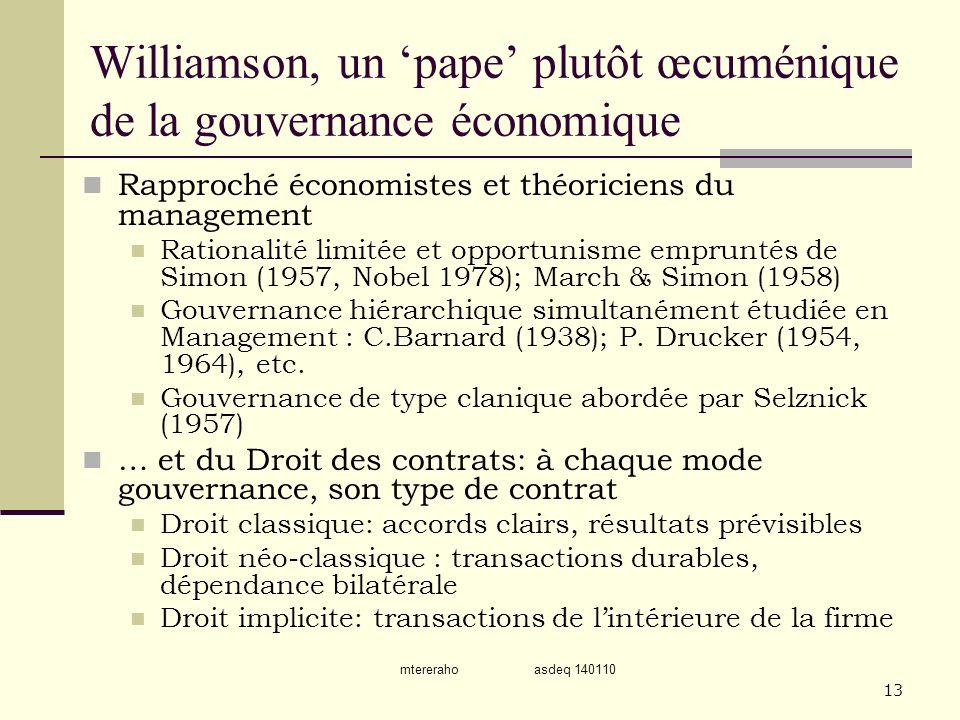 mtereraho asdeq 140110 13 Williamson, un pape plutôt œcuménique de la gouvernance économique Rapproché économistes et théoriciens du management Ration