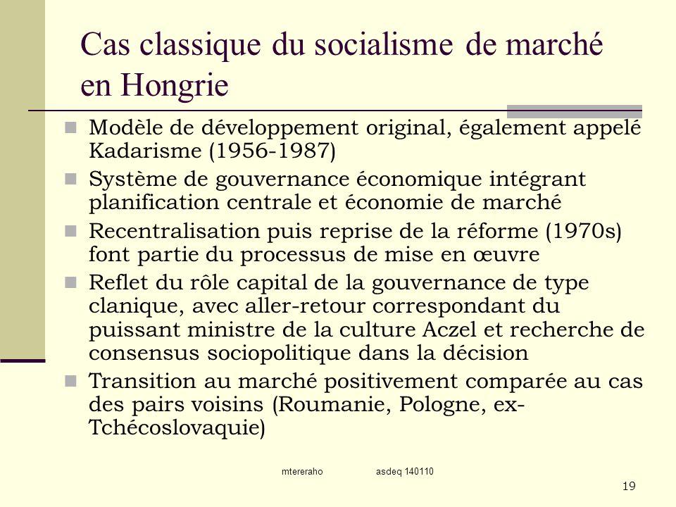 mtereraho asdeq 140110 19 Cas classique du socialisme de marché en Hongrie Modèle de développement original, également appelé Kadarisme (1956-1987) Sy