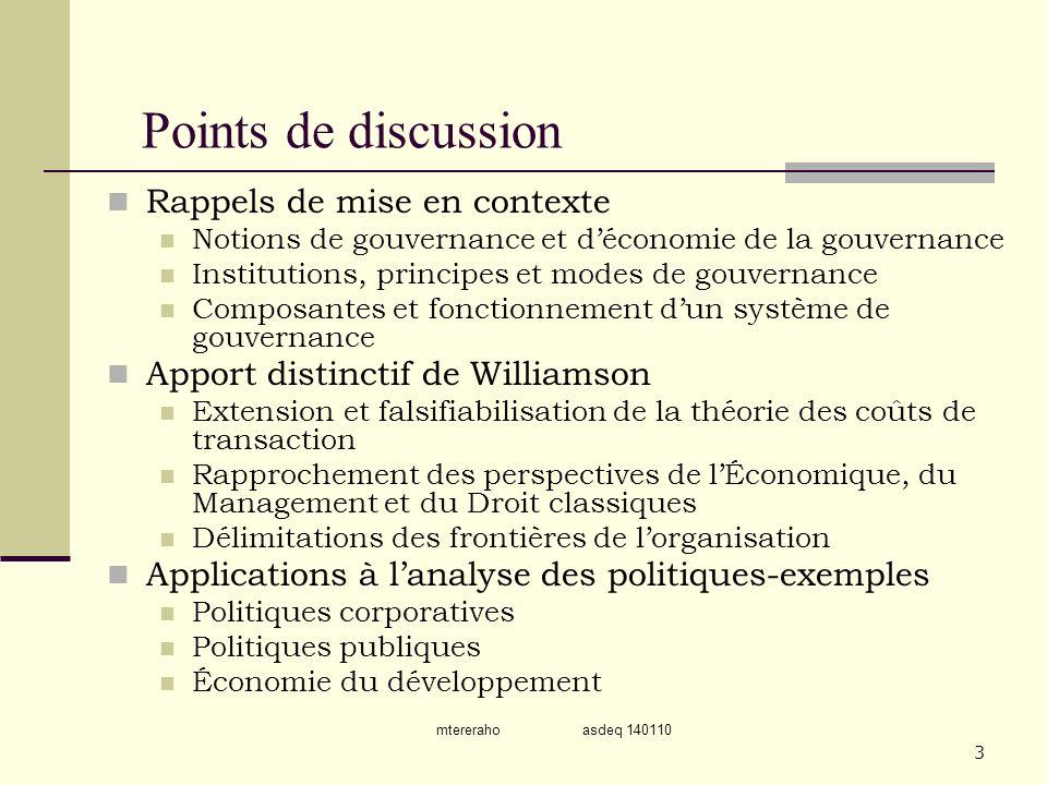 mtereraho asdeq 140110 3 Points de discussion Rappels de mise en contexte Notions de gouvernance et déconomie de la gouvernance Institutions, principe