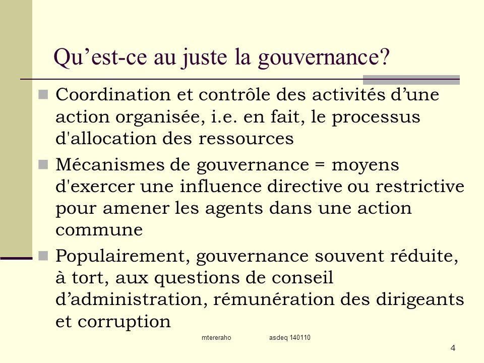 mtereraho asdeq 140110 4 Quest-ce au juste la gouvernance? Coordination et contrôle des activités dune action organisée, i.e. en fait, le processus d'
