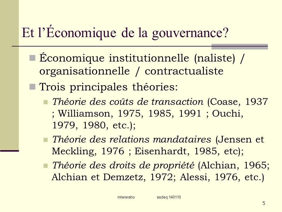 mtereraho asdeq 140110 5 Et lÉconomique de la gouvernance? Économique institutionnelle (naliste) / organisationnelle / contractualiste Trois principal