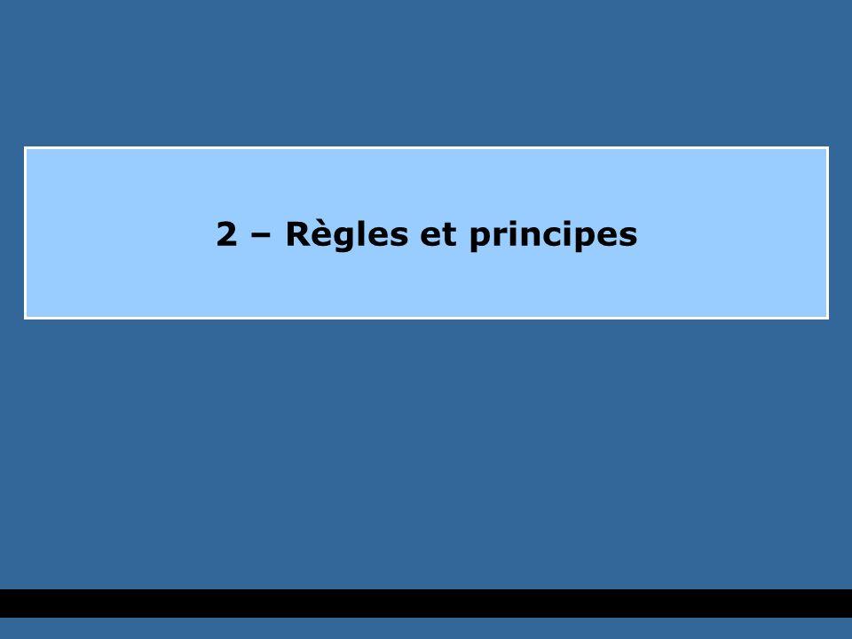 2 – Règles et principes