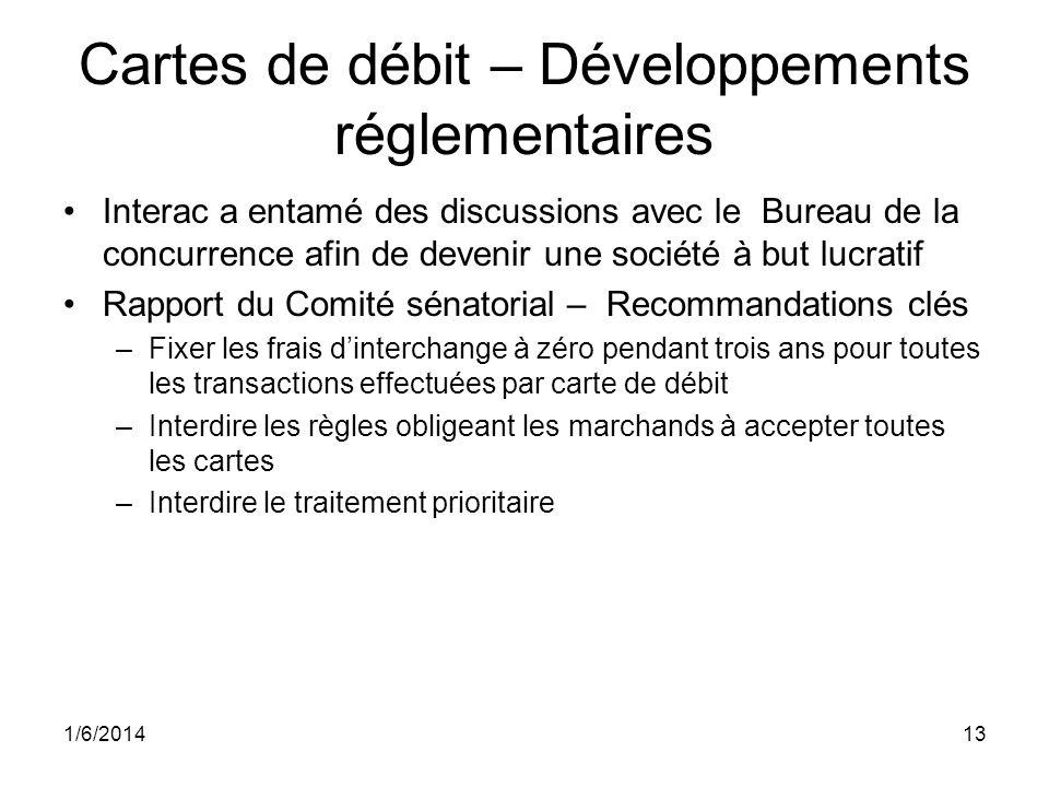Cartes de débit – Développements réglementaires Interac a entamé des discussions avec le Bureau de la concurrence afin de devenir une société à but lu