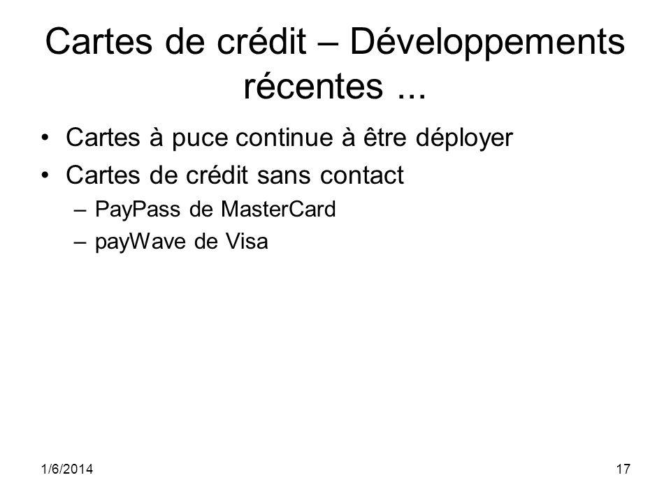Cartes de crédit – Développements récentes... Cartes à puce continue à être déployer Cartes de crédit sans contact –PayPass de MasterCard –payWave de