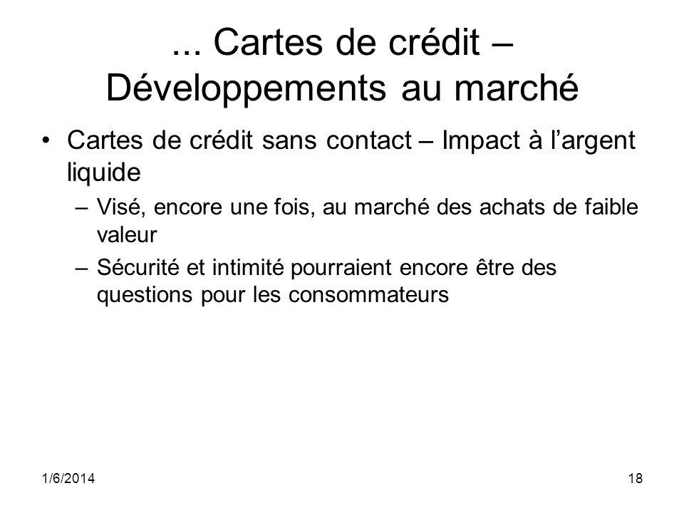 ... Cartes de crédit – Développements au marché Cartes de crédit sans contact – Impact à largent liquide –Visé, encore une fois, au marché des achats