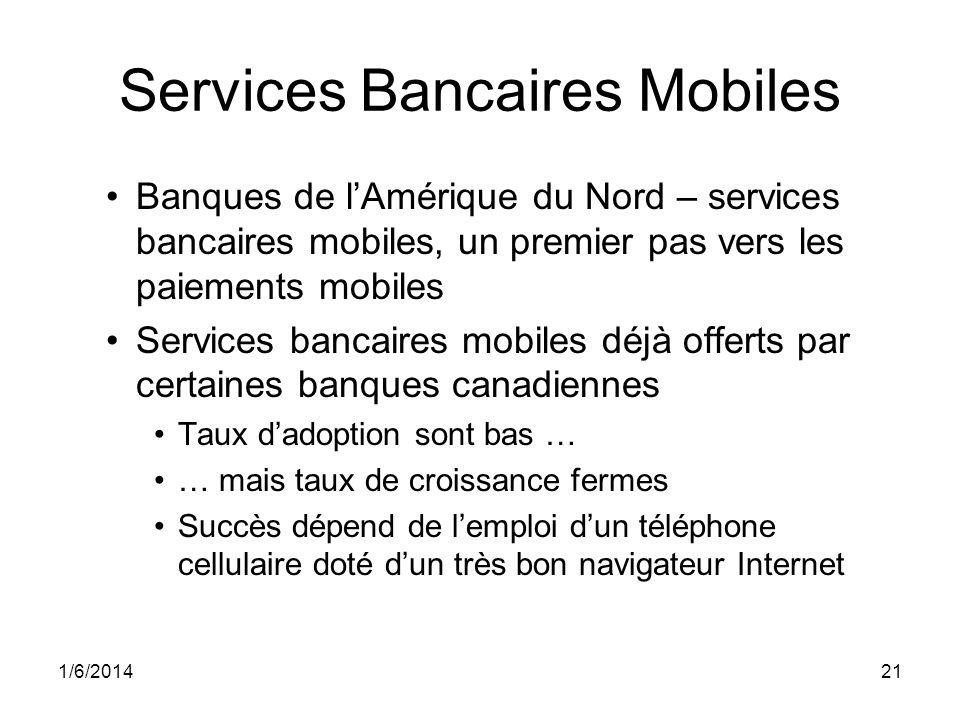 1/6/201421 Services Bancaires Mobiles Banques de lAmérique du Nord – services bancaires mobiles, un premier pas vers les paiements mobiles Services ba