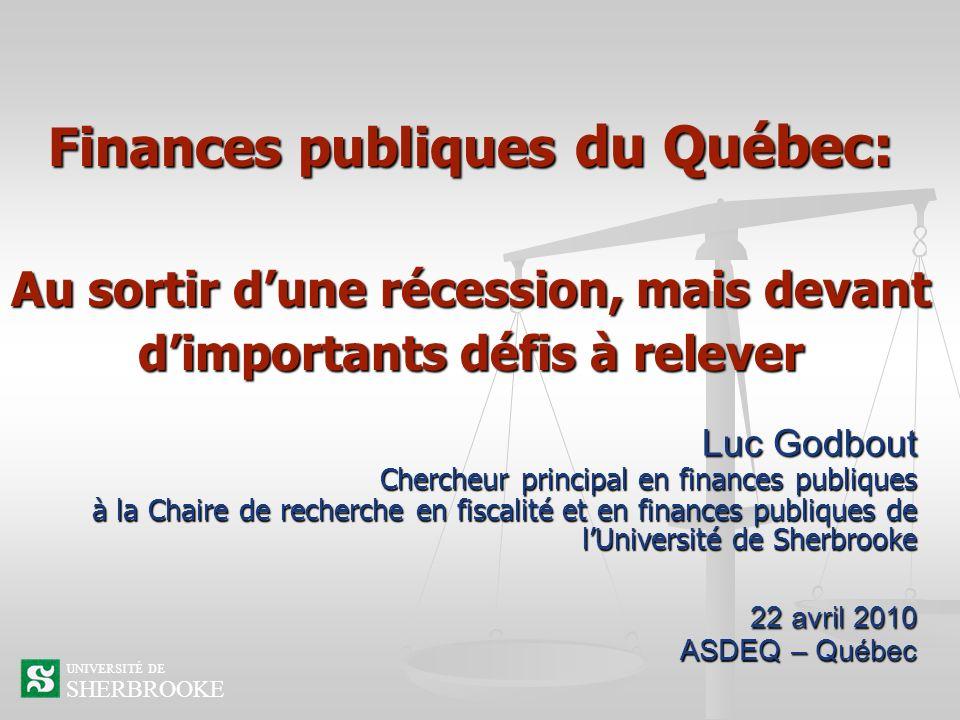 Finances publiques du Québec: Au sortir dune récession, mais devant dimportants défis à relever Luc Godbout Chercheur principal en finances publiques