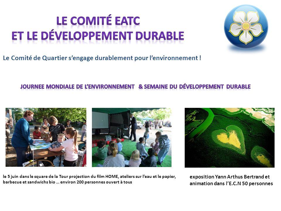 Le Comité de Quartier sengage durablement pour lenvironnement ! le 5 juin dans le square de la Tour projection du film HOME, ateliers sur leau et le p