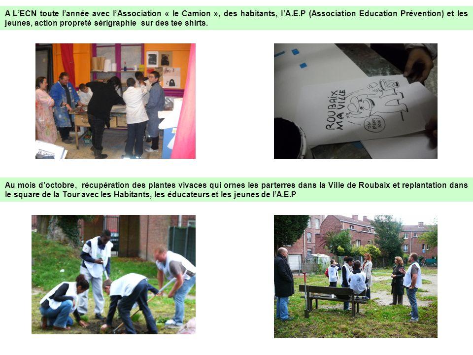 A LECN toute lannée avec lAssociation « le Camion », des habitants, lA.E.P (Association Education Prévention) et les jeunes, action propreté sérigraph