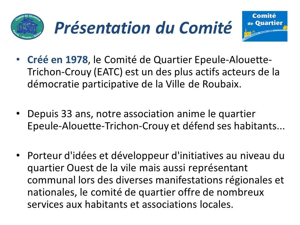 Présentation du Comité Créé en 1978, le Comité de Quartier Epeule-Alouette- Trichon-Crouy (EATC) est un des plus actifs acteurs de la démocratie parti