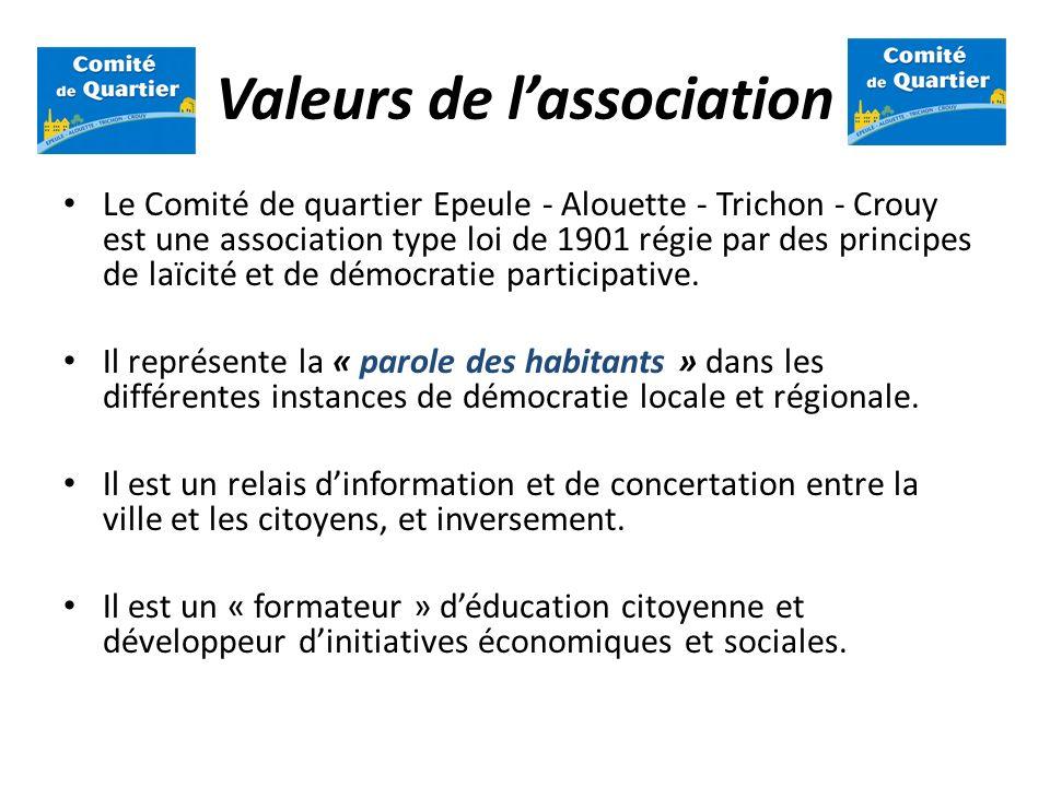 Valeurs de lassociation Le Comité de quartier Epeule - Alouette - Trichon - Crouy est une association type loi de 1901 régie par des principes de laïc