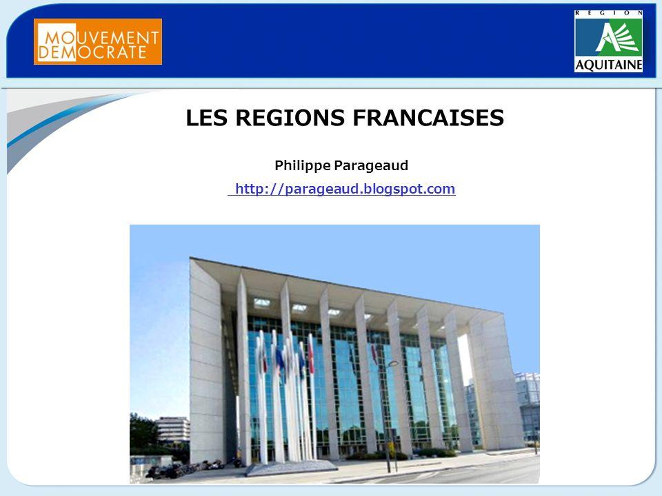 LES REGIONS FRANCAISES Philippe Parageaud http://parageaud.blogspot.com http://parageaud.blogspot.com