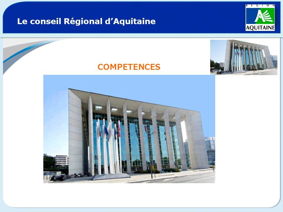Le conseil Régional dAquitaine COMPETENCES