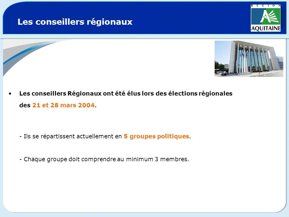 Les conseillers régionaux Les conseillers Régionaux ont été élus lors des élections régionales des 21 et 28 mars 2004. - Ils se répartissent actuellem