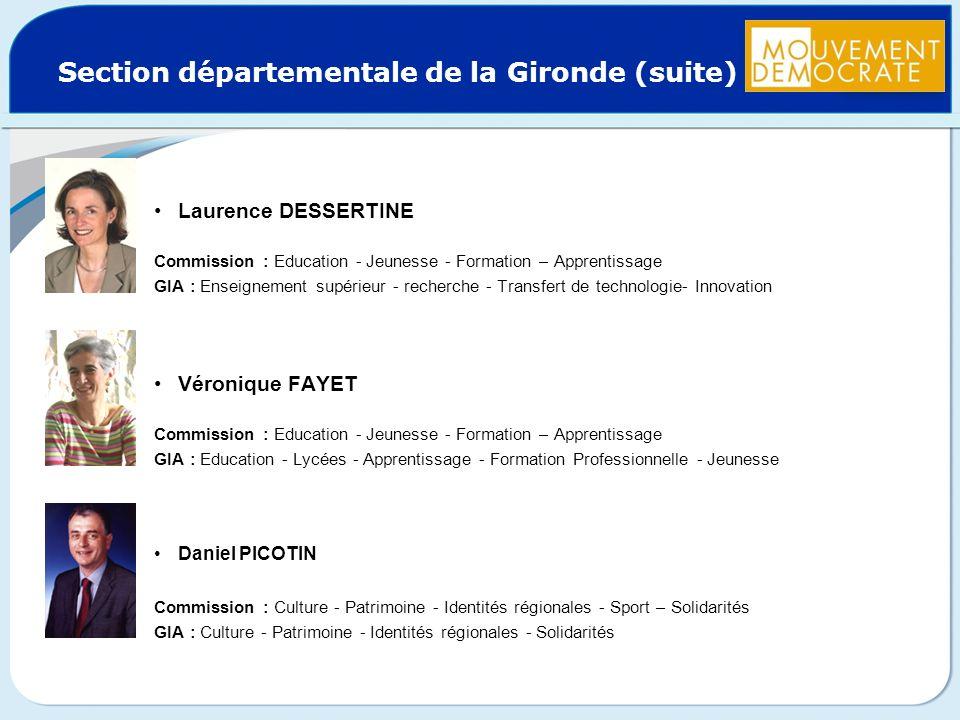 Section départementale de la Gironde (suite) Laurence DESSERTINE Commission : Education - Jeunesse - Formation – Apprentissage GIA : Enseignement supé