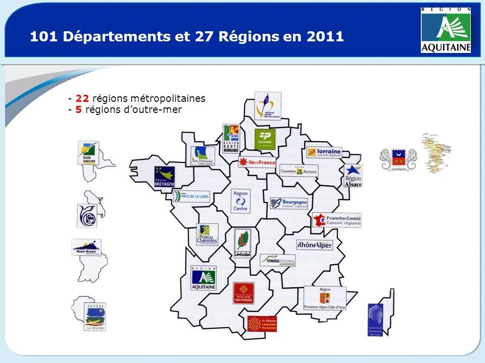101 Départements et 27 Régions en 2011 - 22 régions métropolitaines - 5 régions doutre-mer
