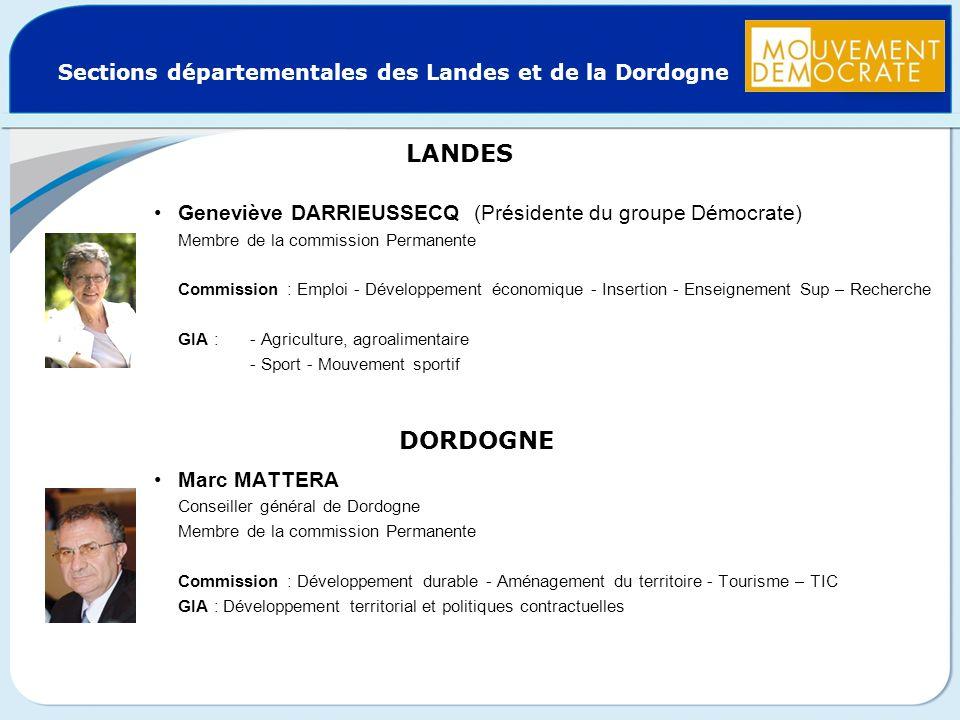 Sections départementales des Landes et de la Dordogne Geneviève DARRIEUSSECQ (Présidente du groupe Démocrate) Membre de la commission Permanente Commi