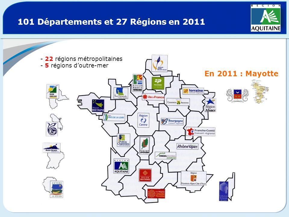 101 Départements et 27 Régions en 2011 En 2011 : Mayotte - 22 régions métropolitaines - 5 régions doutre-mer