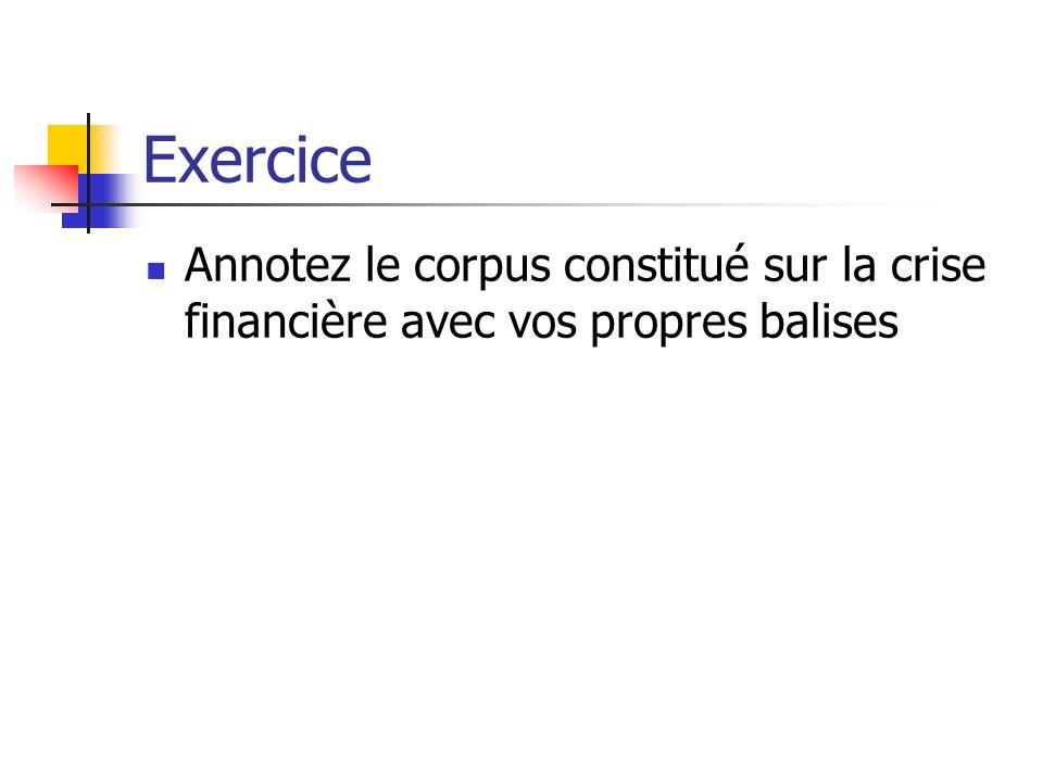 Exercice Annotez le corpus constitué sur la crise financière avec vos propres balises