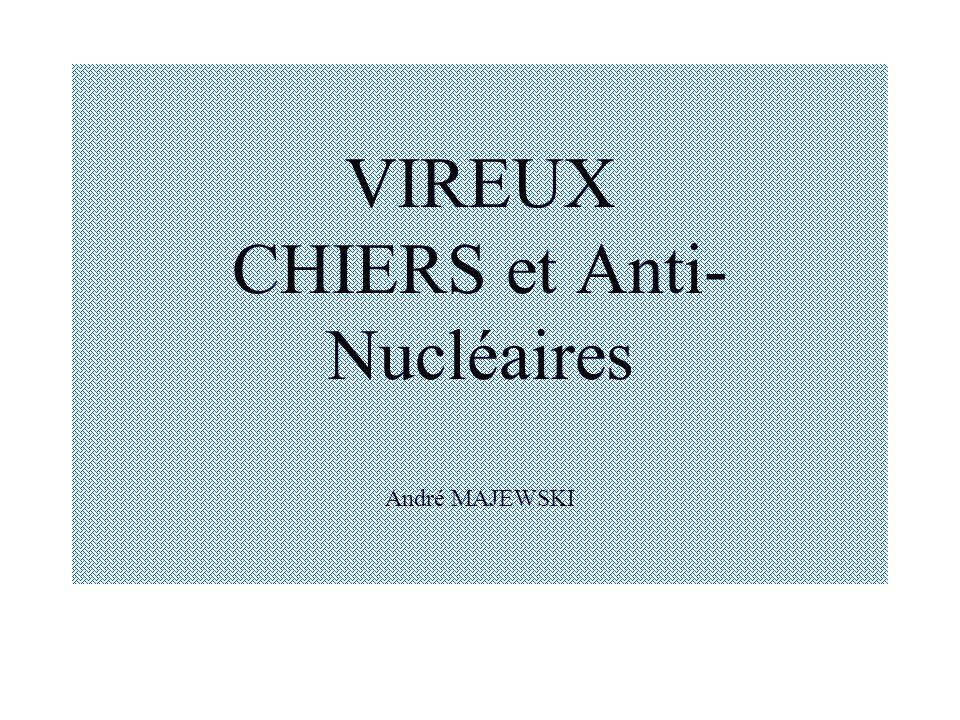 VIREUX CHIERS et Anti- Nucléaires André MAJEWSKI