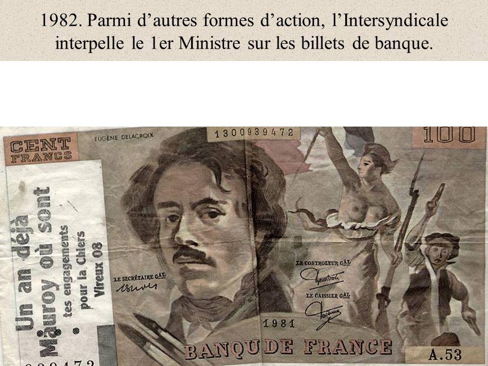 1982. Parmi dautres formes daction, lIntersyndicale interpelle le 1er Ministre sur les billets de banque.