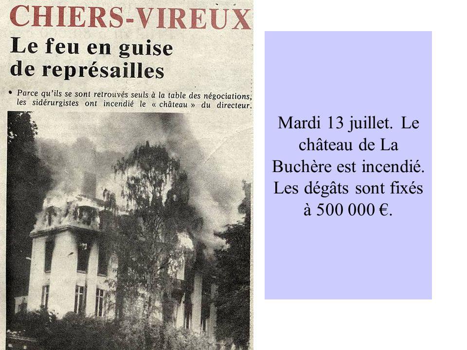 Mardi 13 juillet. Le château de La Buchère est incendié. Les dégâts sont fixés à 500 000.