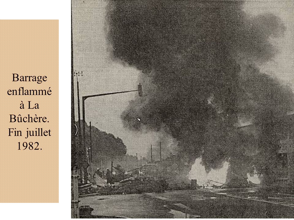 Barrage enflammé à La Bûchère. Fin juillet 1982.
