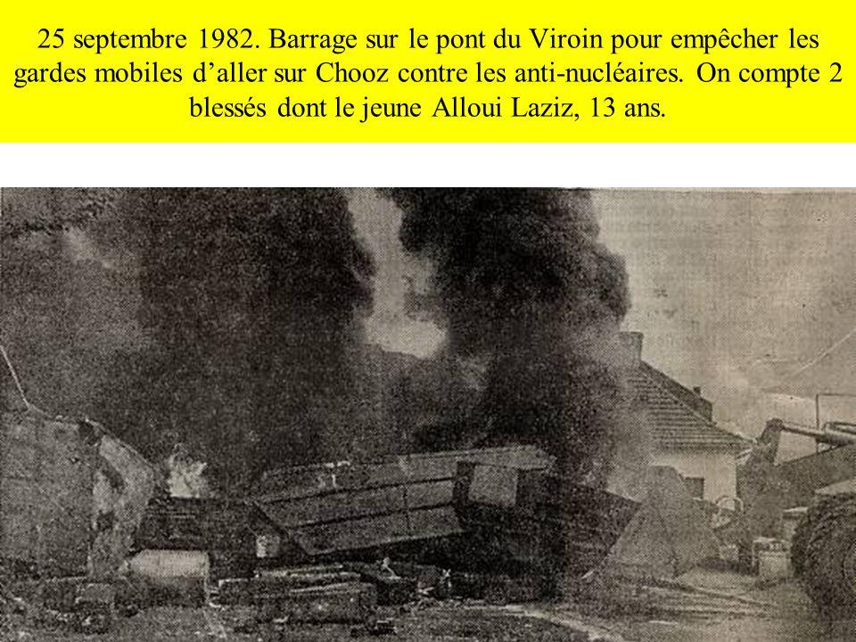 25 septembre 1982. Barrage sur le pont du Viroin pour empêcher les gardes mobiles daller sur Chooz contre les anti-nucléaires. On compte 2 blessés don