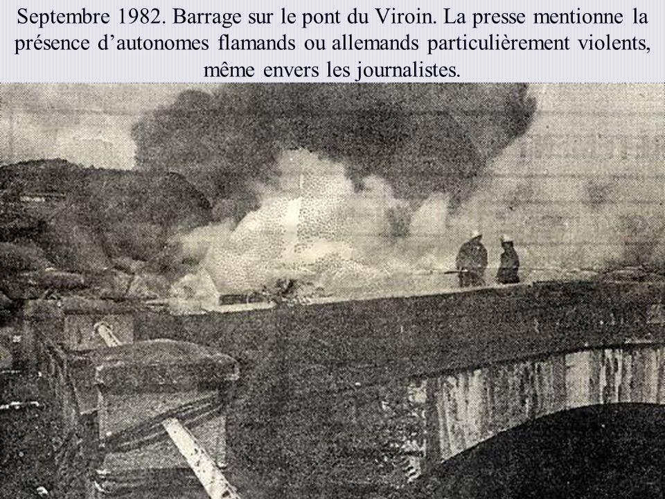 Septembre 1982. Barrage sur le pont du Viroin. La presse mentionne la présence dautonomes flamands ou allemands particulièrement violents, même envers