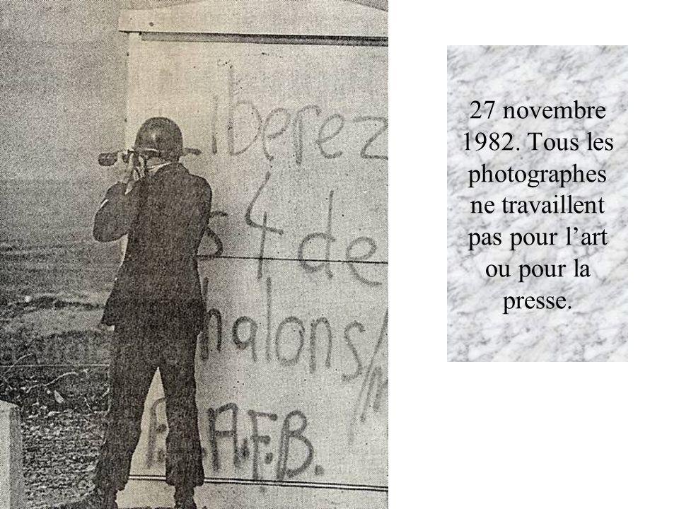 27 novembre 1982. Tous les photographes ne travaillent pas pour lart ou pour la presse.