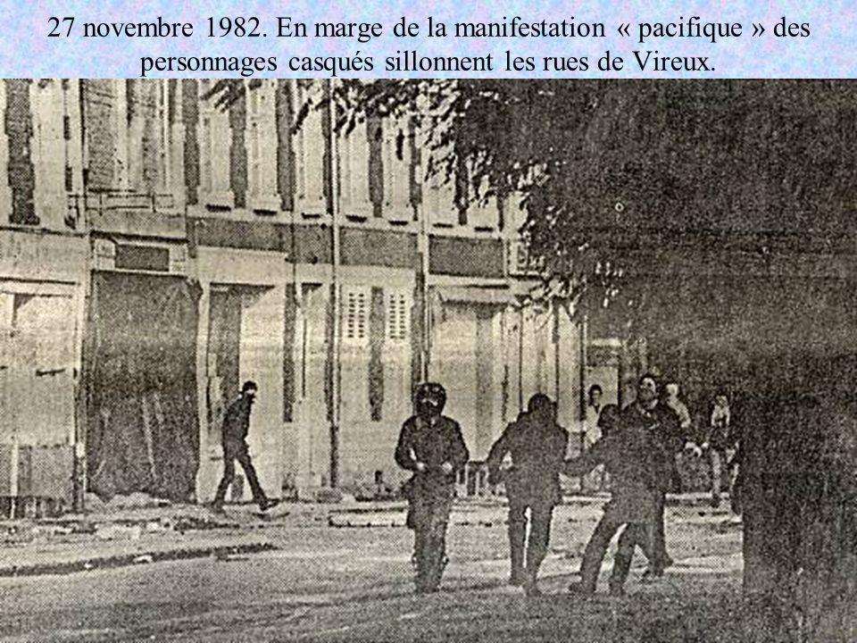 27 novembre 1982. En marge de la manifestation « pacifique » des personnages casqués sillonnent les rues de Vireux.