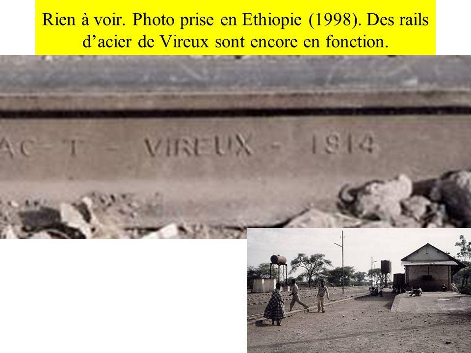 Rien à voir. Photo prise en Ethiopie (1998). Des rails dacier de Vireux sont encore en fonction.