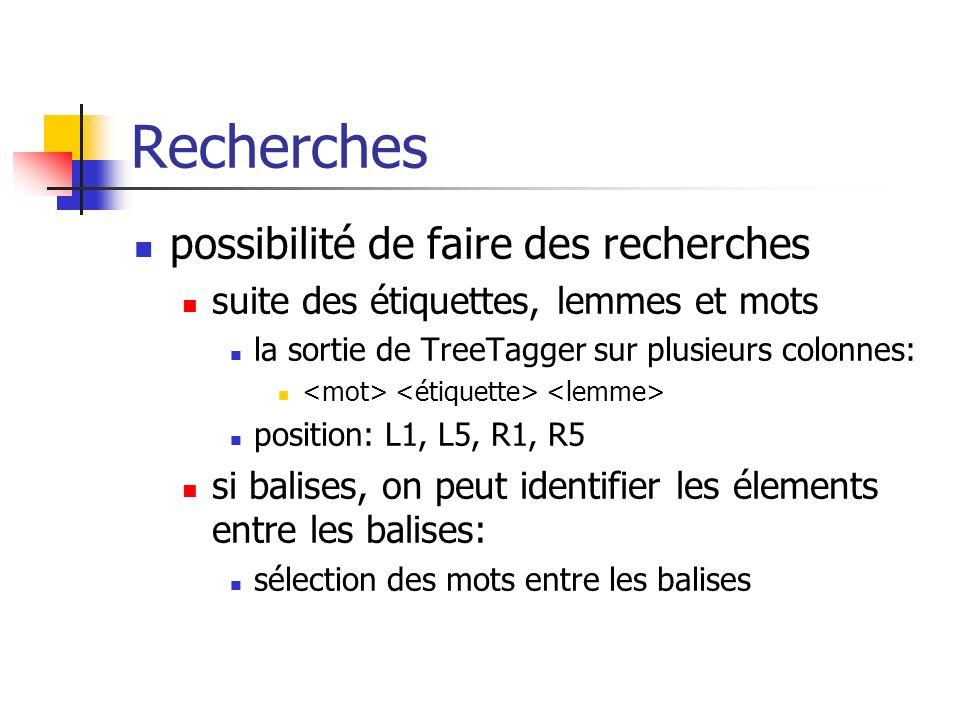 Recherches possibilité de faire des recherches suite des étiquettes, lemmes et mots la sortie de TreeTagger sur plusieurs colonnes: position: L1, L5,